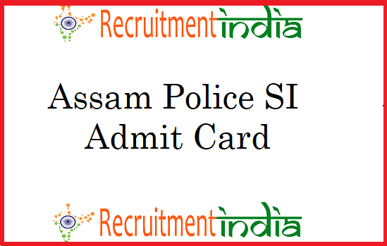 Assam Police SI Admit Card
