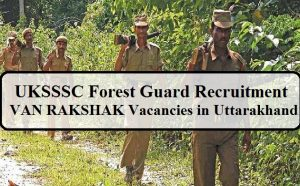 UKSSSC Forest Guard Recruitment