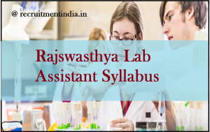 Rajswasthya Lab Assistant Syllabus 2018