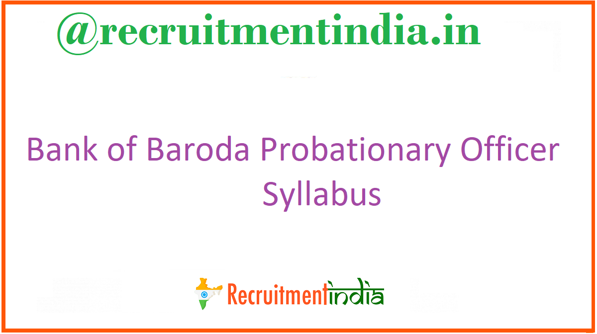 Bank of Baroda Probationary Officer Syllabus