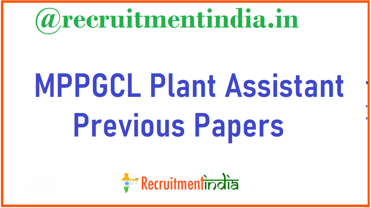 MPPGCL Plant Assistant Previous Papers