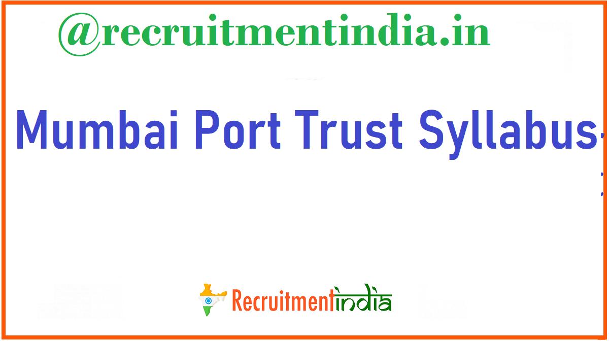 Mumbai Port Trust Syllabus