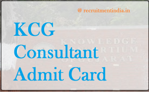 KCG Consultant Admit Card 2018