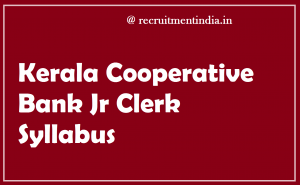 Kerala Cooperative Bank Jr Clerk Syllabus 2018