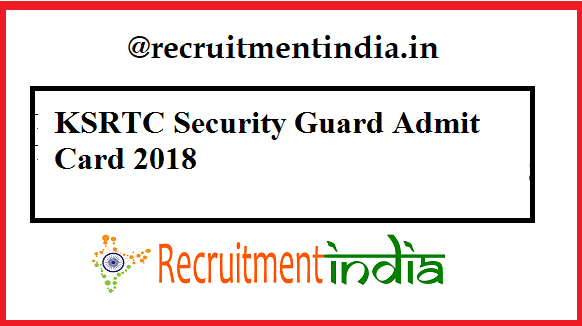 KSRTC Security Guard Admit Card 2018