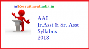 AAI Junior Assistant Syllabus 2018
