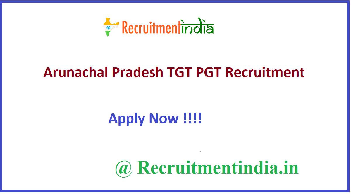 Arunachal Pradesh TGT PGT Recruitment