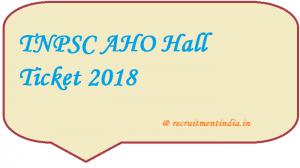 TNPSC AHO Hall Ticket 2018
