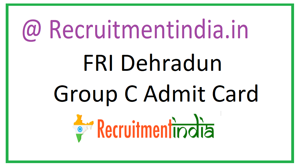 FRI Dehradun Group C Admit Card