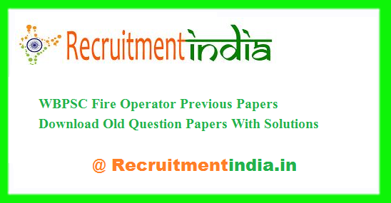 WBPSC Fire Operator Previous Papers