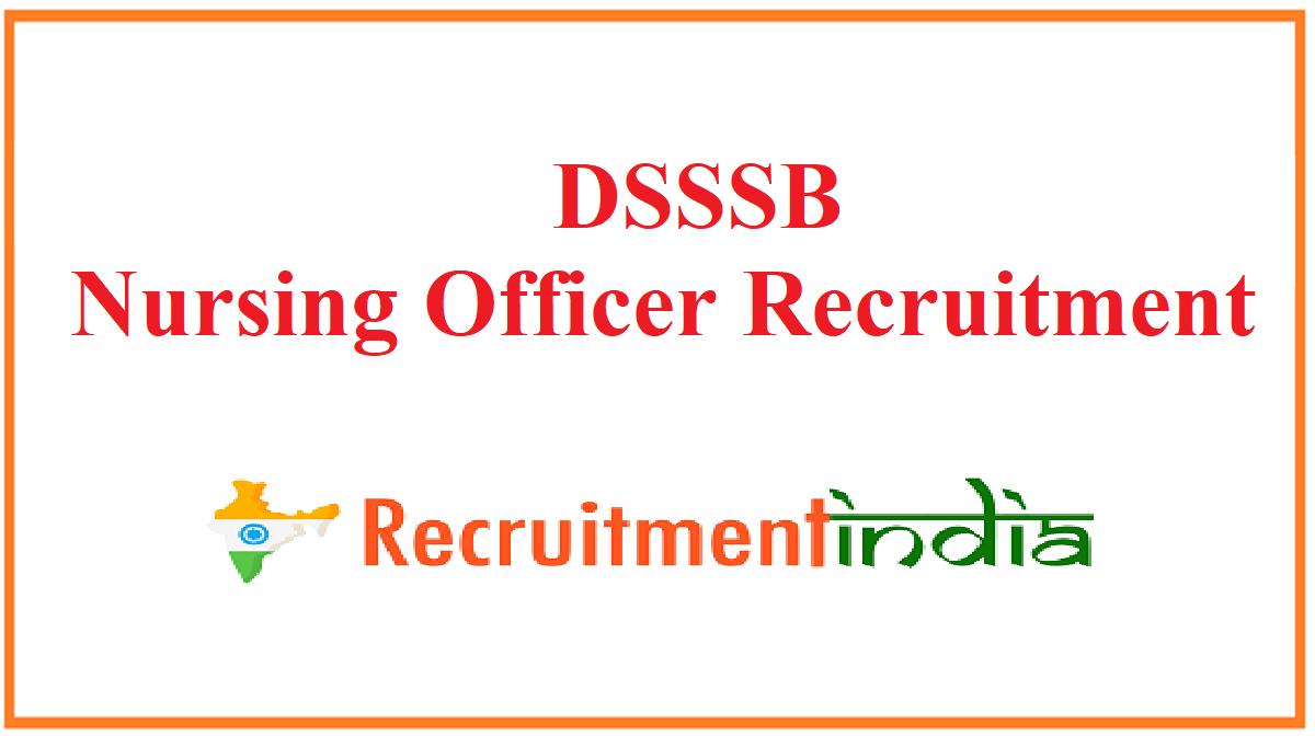DSSSB Nursing Officer Recruitment