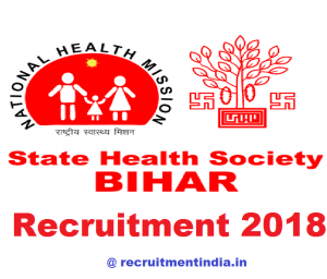 State Health Society Bihar Recruitment 2018