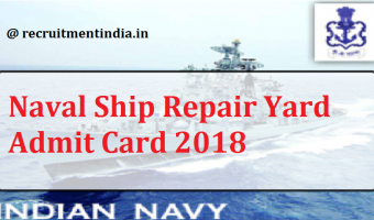 Naval Ship Repair Yard Admit Card 2018 || Check Indian Navy 124 Apprentice Posts Exam Date @ www.indiannavy.nic.in