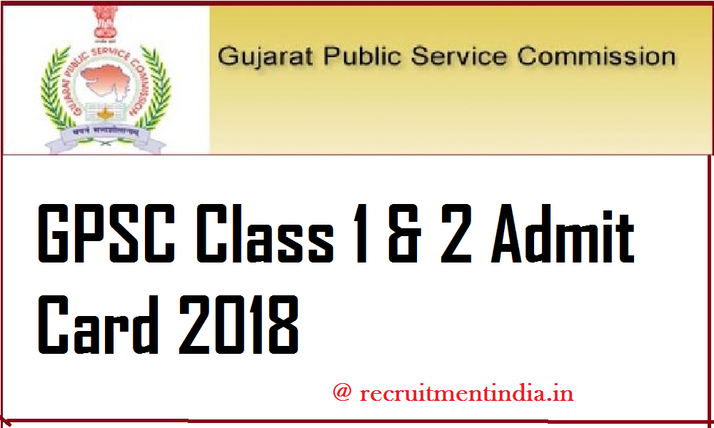 GPSC Class 1 & 2 Admit Card 2018