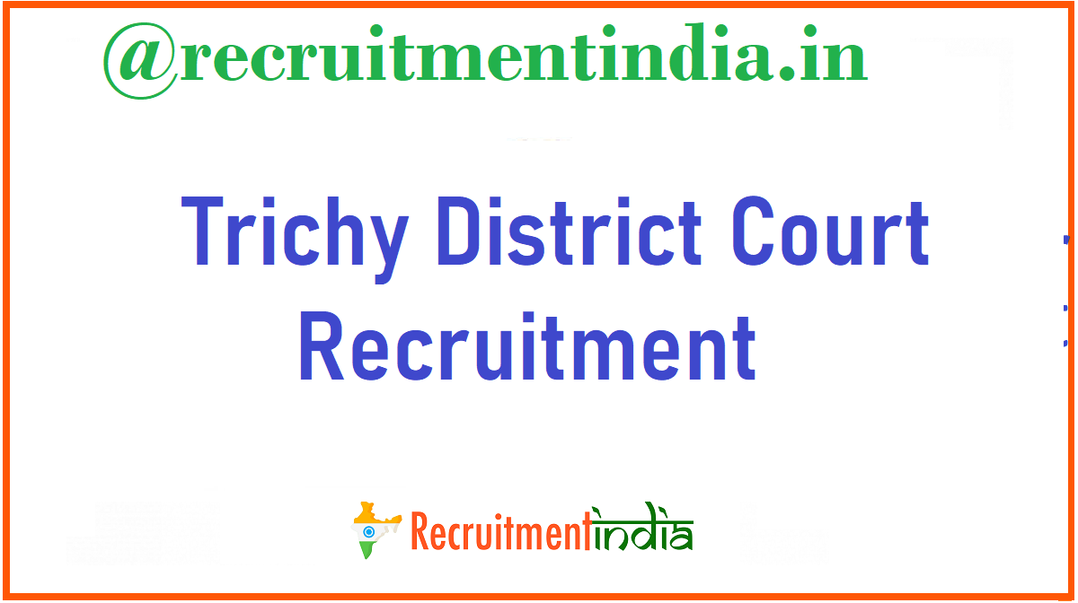 Trichy District Court Recruitment