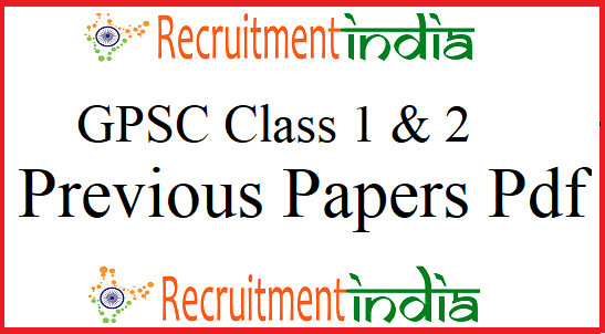GPSC Class 1 & 2 Previous Papers