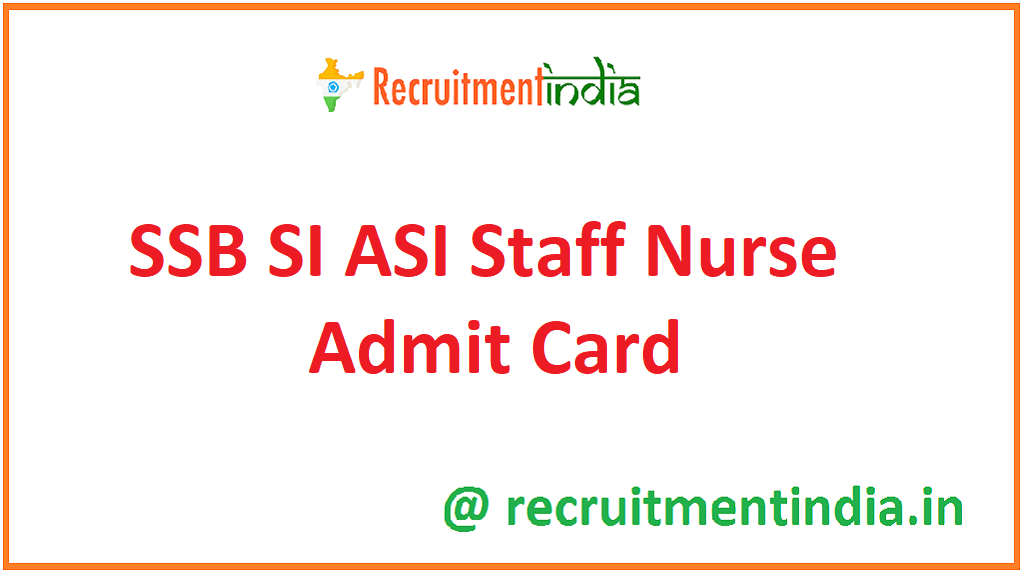 SSB SI ASI Staff Nurse Admit Card