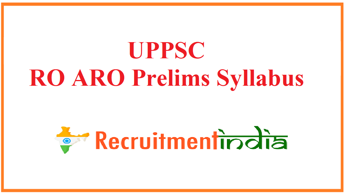 UPPSC RO ARO Prelims Syllabus