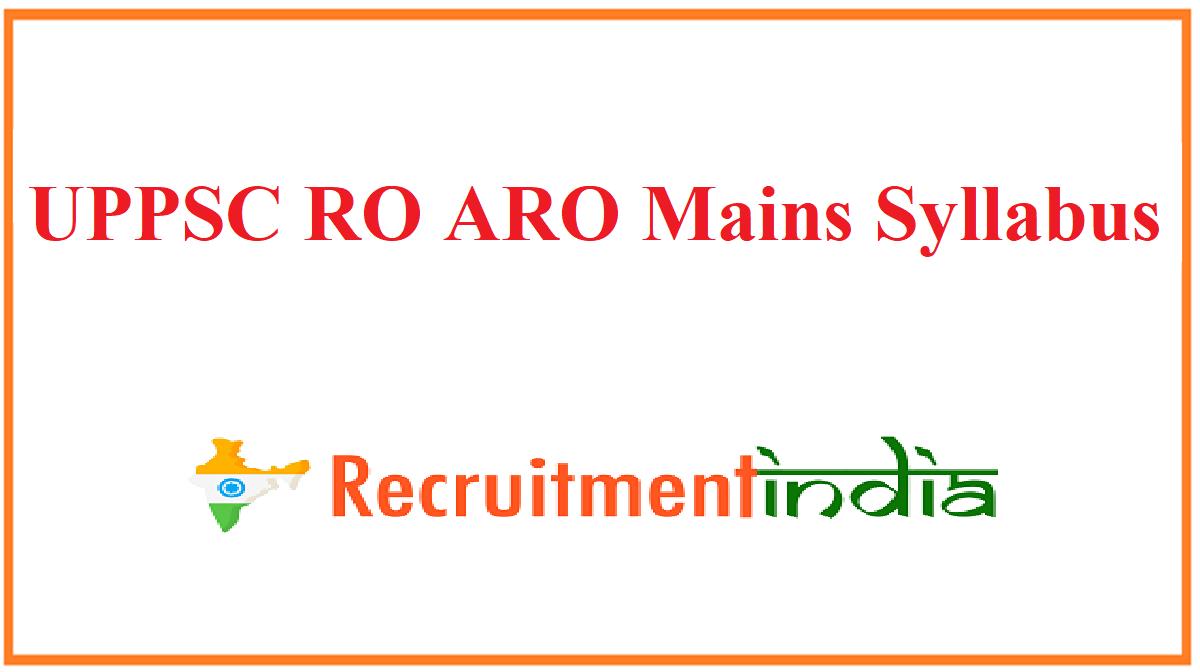 UPPSC RO ARO Mains Syllabus