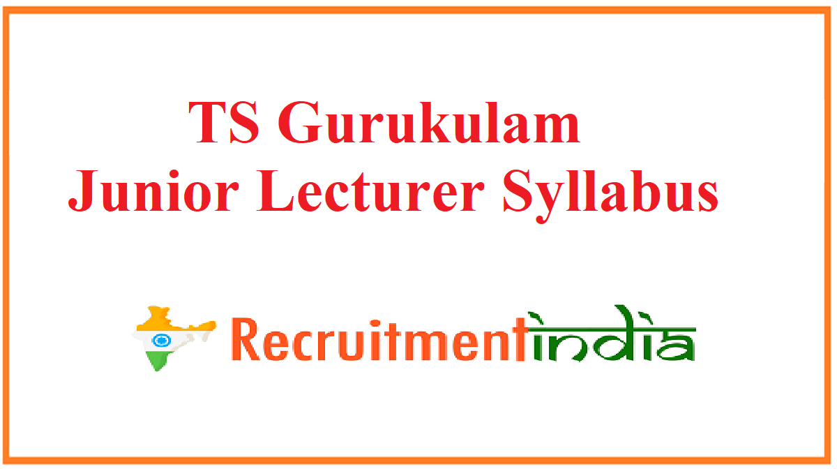 TS Gurukulam Junior Lecturer Syllabus