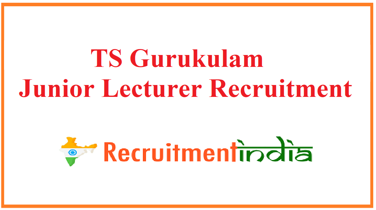 TS Gurukulam Junior Lecturer Recruitment