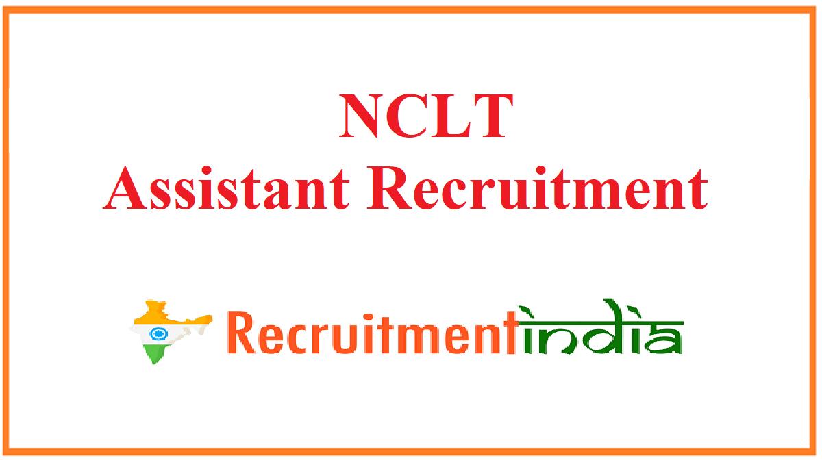 NCLT Assistant Recruitment