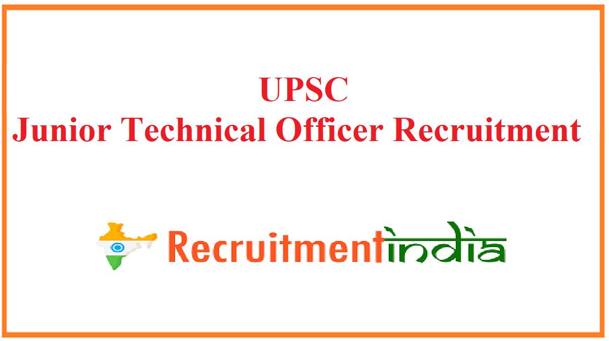 UPSC Junior Technical Officer Recruitment