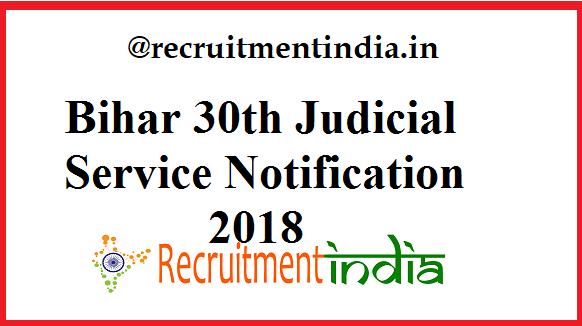 Bihar 30th Judicial Service (PCSJ) Notification 2018 | 349