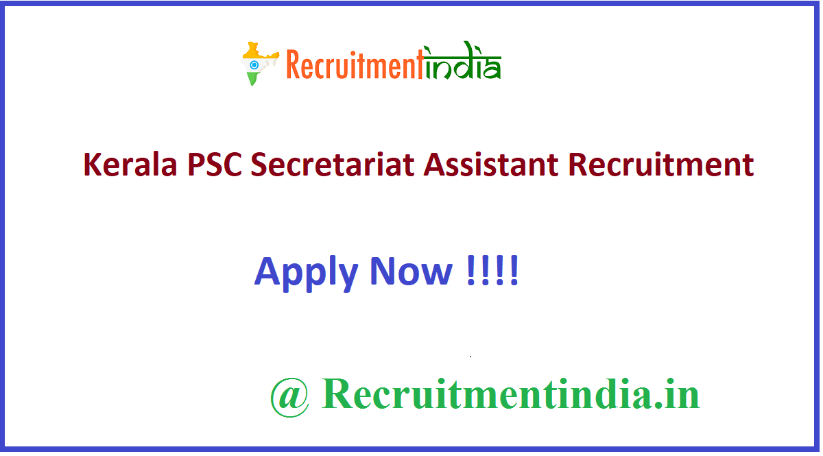 Kerala PSC Secretariat Assistant Recruitment