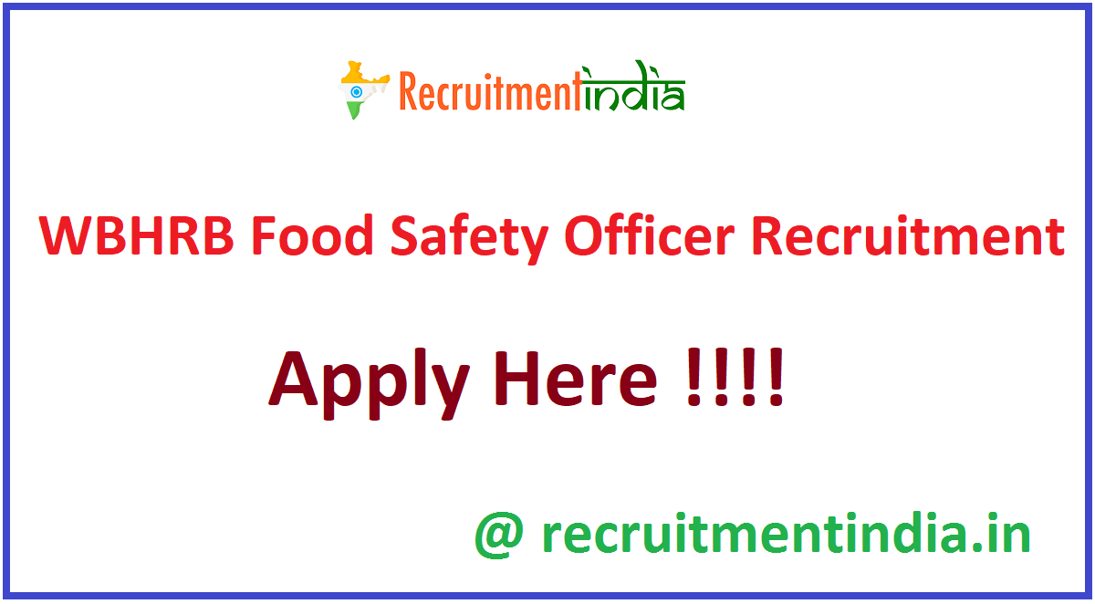 WBHRB Food Safety Officer Recruitment