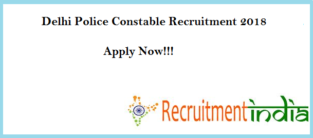 Delhi Police Constable Recruitment 2018