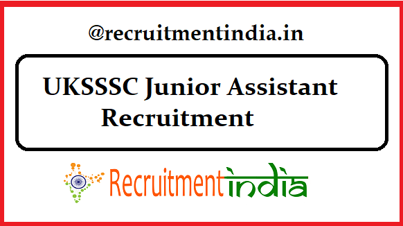 UKSSSC Junior Assistant Recruitment