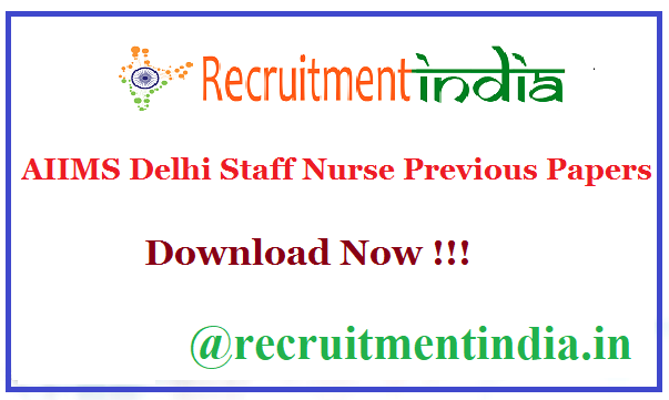 AIIMS Delhi Staff Nurse Previous Papers