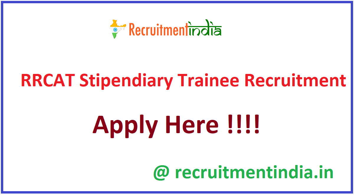 RRCAT Stipendiary Trainee Recruitment