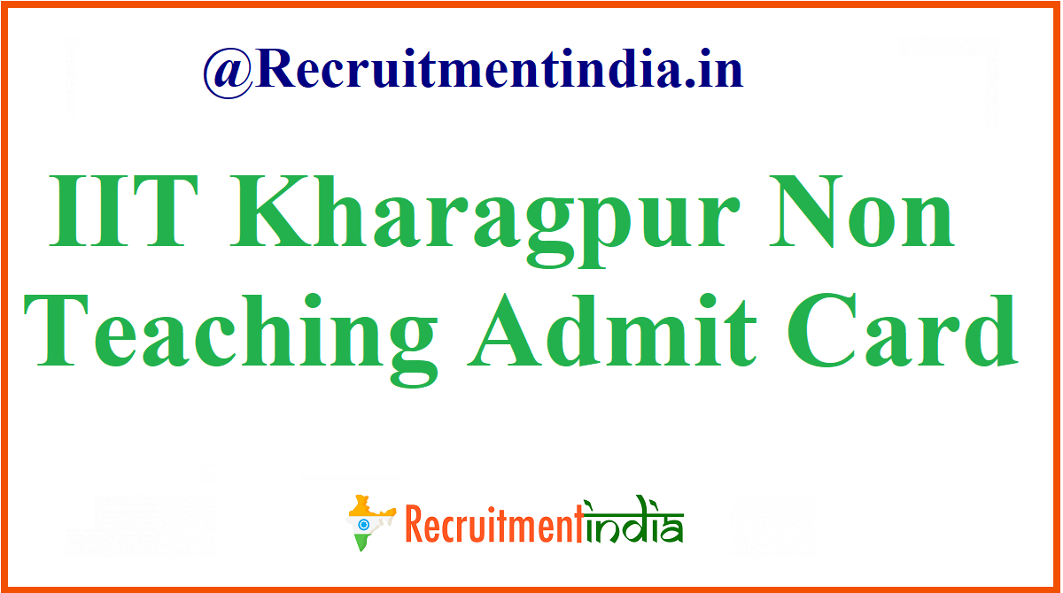 IIT Kharagpur Non Teaching Admit Card