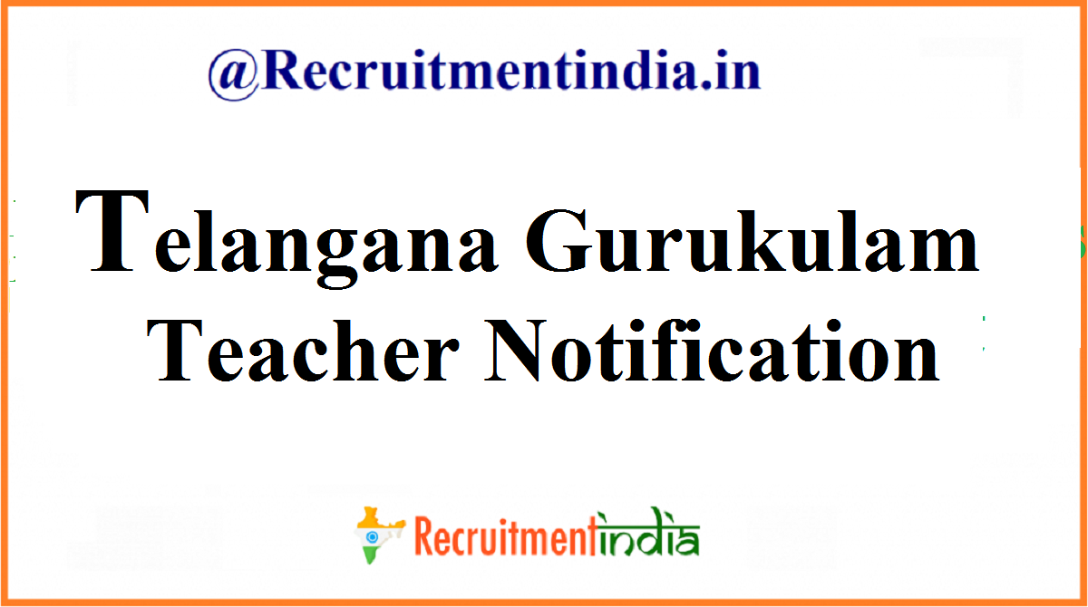 Telangana Gurukulam Teacher Notification