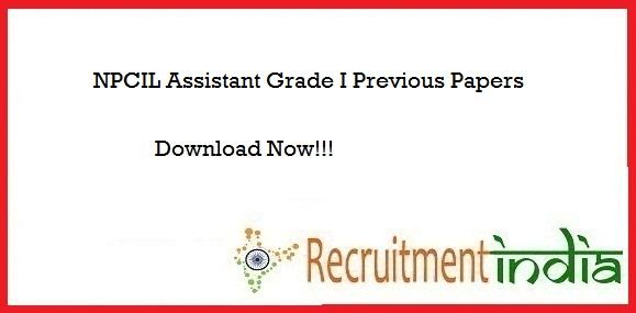 NPCIL Assistant Grade I Previous Papers