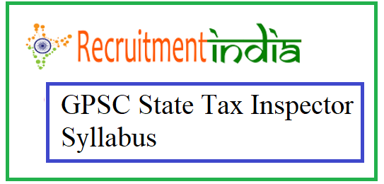 GPSC State Tax Inspector Syllabus
