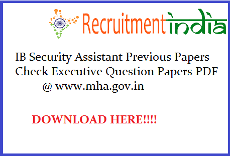 IB Security Assistant Previous Papers