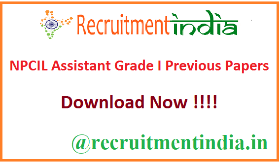NPCIL Assistant Grade I Previous Papers