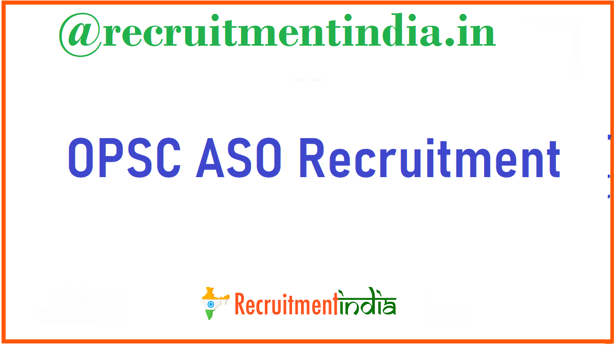 OPSC ASO Recruitment