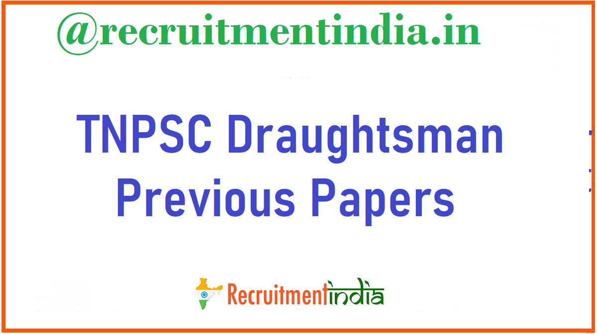 TNPSC Draughtsman Previous Papers