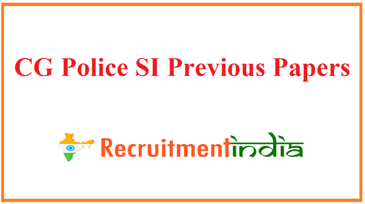 CG Police SI Previous Papers