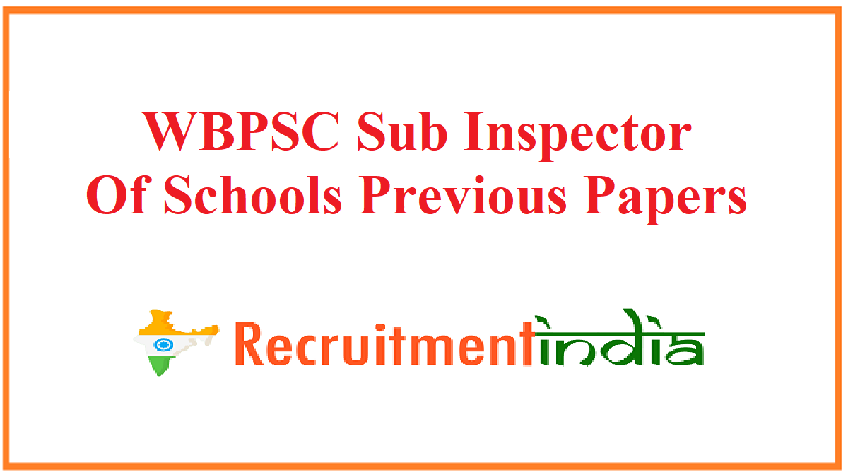 WBPSC Sub Inspector Of Schools Previous Papers