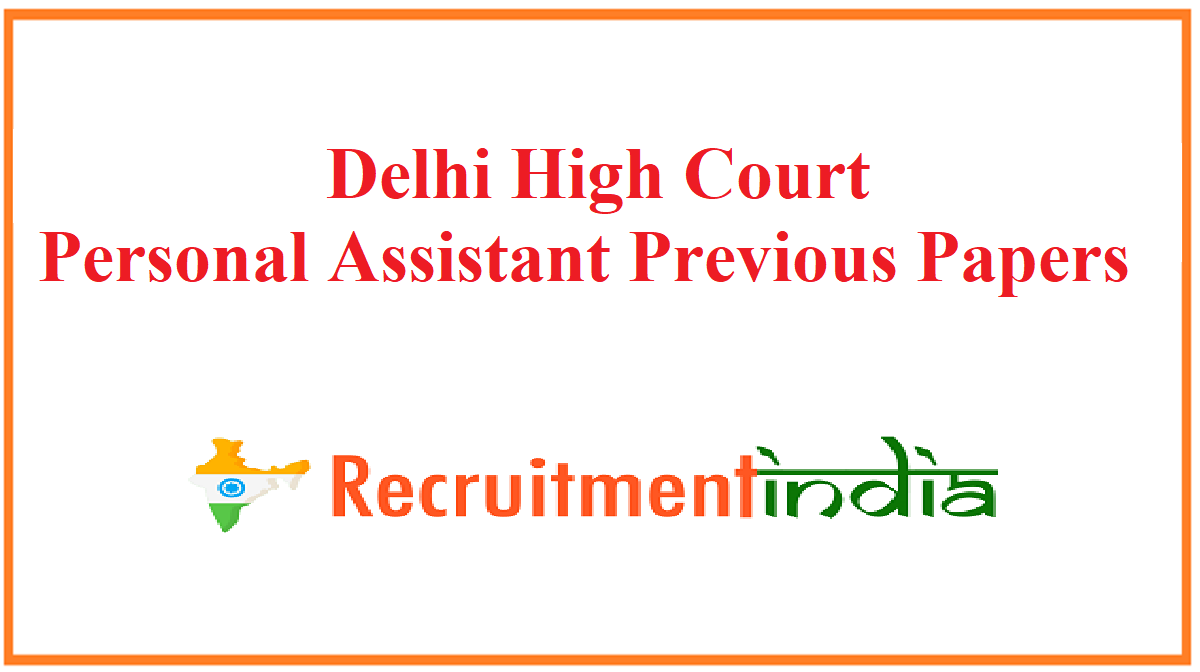 Delhi High Court Personal Assistant Previous Papers