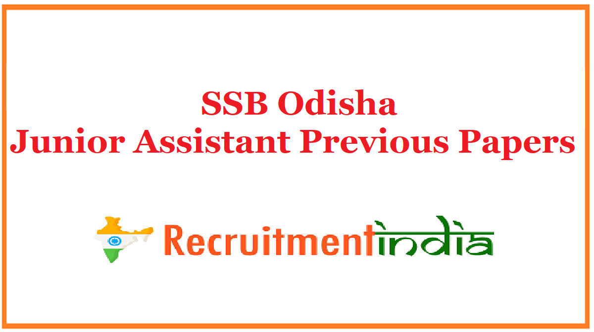 SSB Odisha Junior Assistant Previous Papers