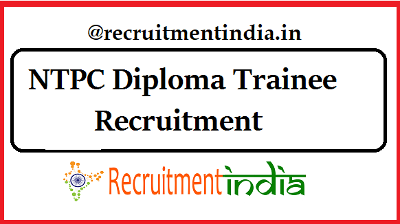 NTPC Diploma Trainee Recruitment
