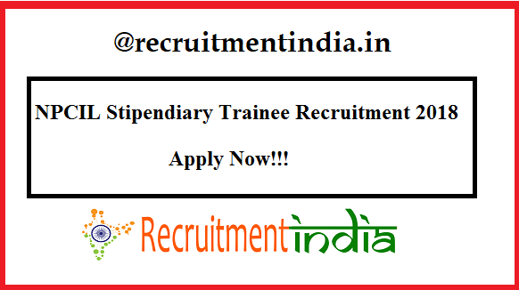 NPCIL Stipendiary Trainee Recruitment