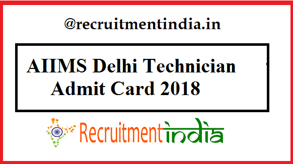 AIIMS Delhi Technician Admit Card