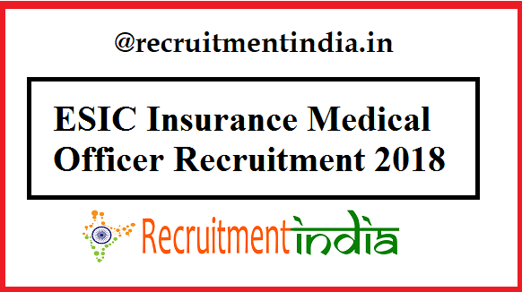 ESIC Insurance Medical Officer Recruitment